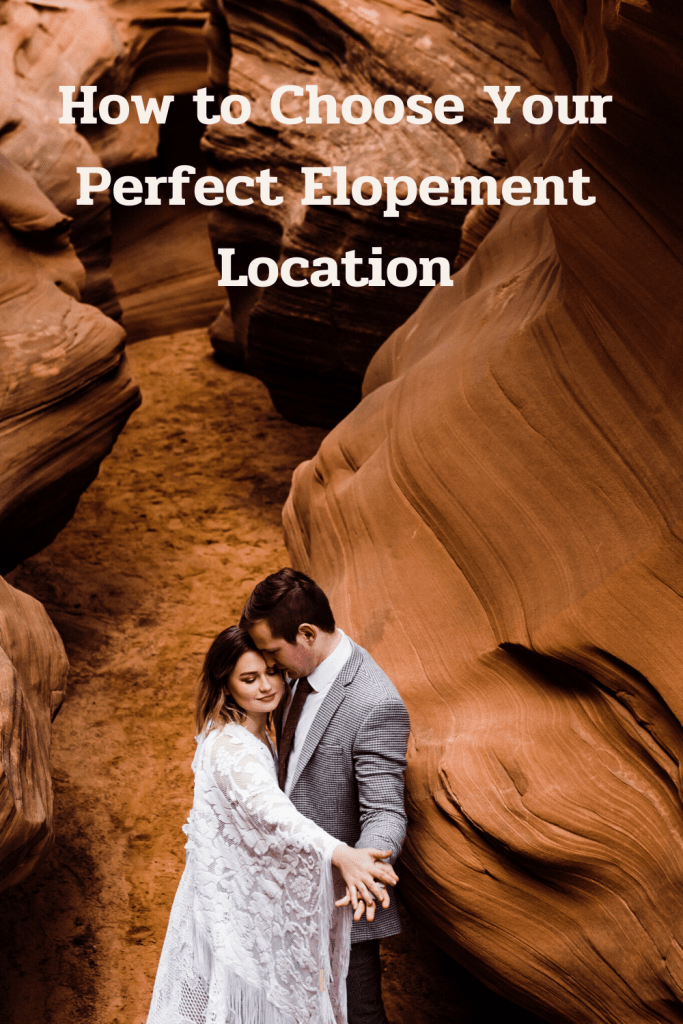 How to choose where to elope, whether it's in a slot canyon, like this couple, or anywhere else on the planet.