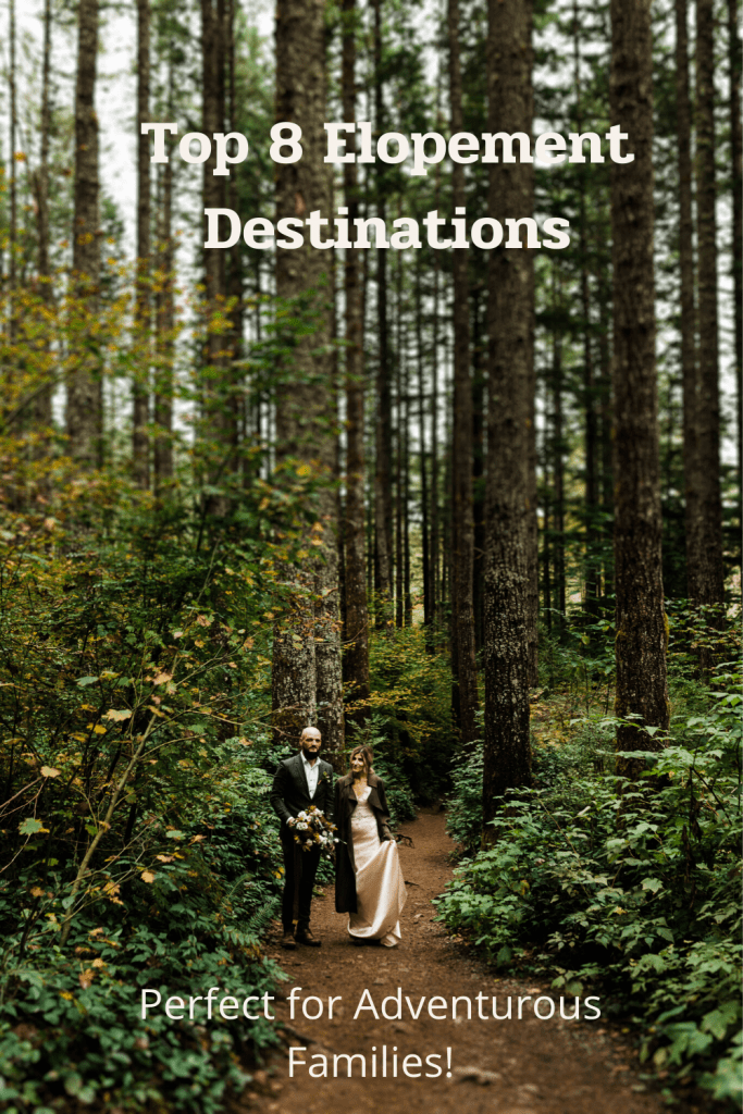 Best places to elope for adventurous families.